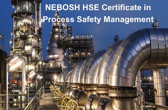NEBOSH HSE Certificate in Process Safety Management Course